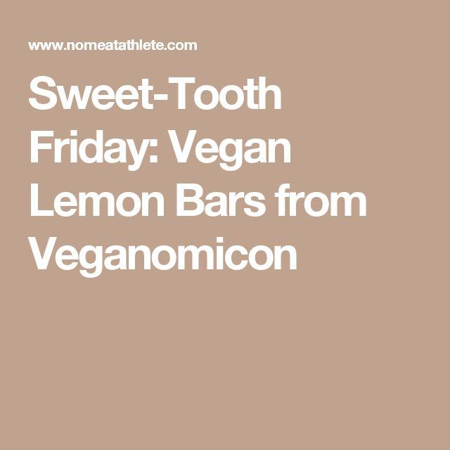 Sweet-Tooth Friday: Vegan Lemon Bars from Veganomicon