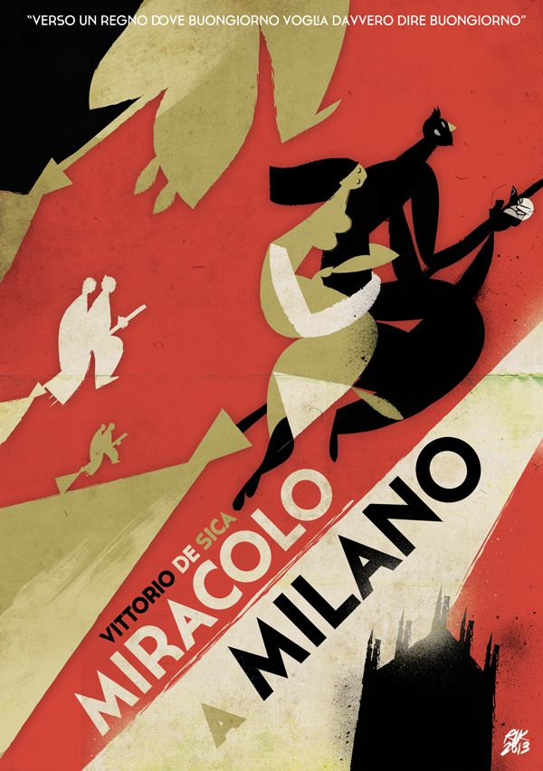 Miracolo a Milano (1951 - Vittorio de Sica) - Seen on TV in May. My rating 8/10. Alternative poster 2013 by Riccardo Guasco