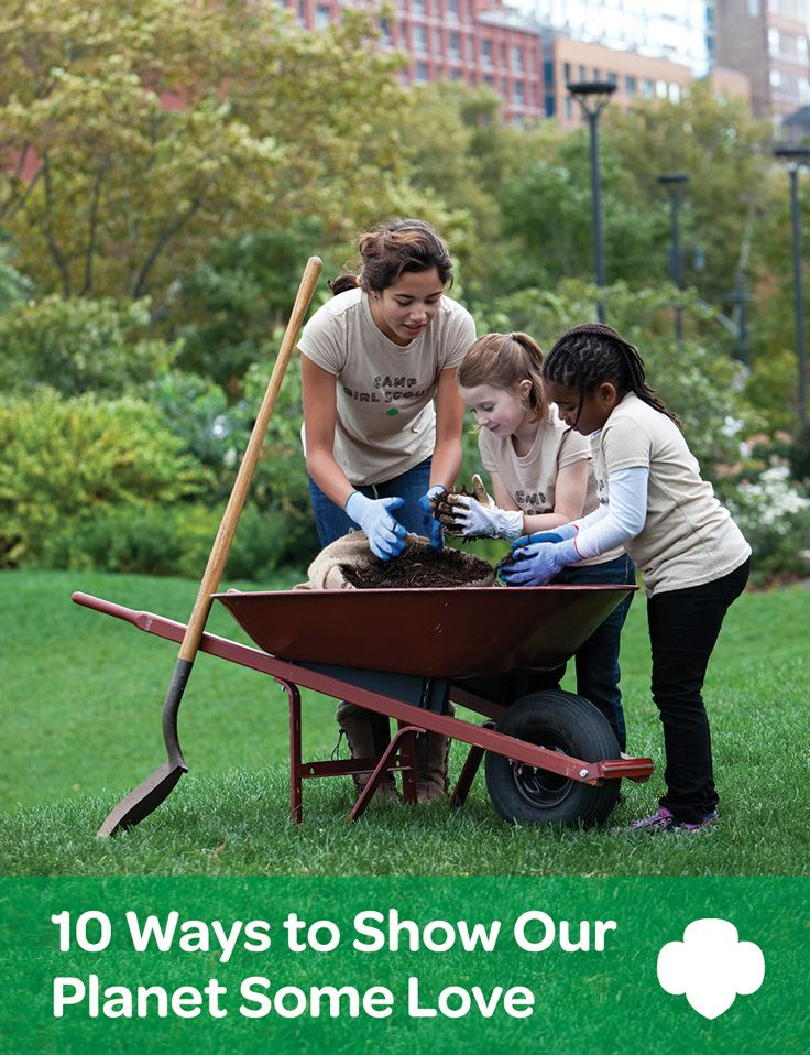 10 Ways to Show Our Planet Some Love. #EarthDay #GirlScouts