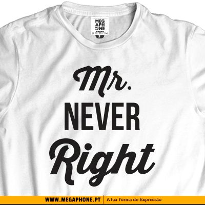 Mr Never right shirt
