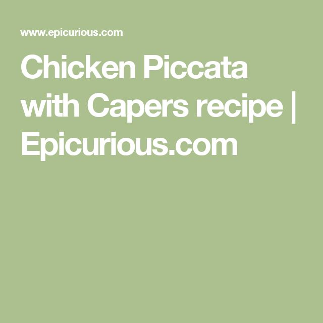 Chicken Piccata with Capers recipe | Epicurious.com