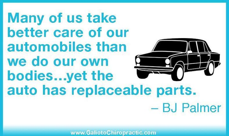Many of us take better care of our automobiles than we do our own bodies… yet the auto has replaceable parts. – BJ Palmer   #Chiropractic
