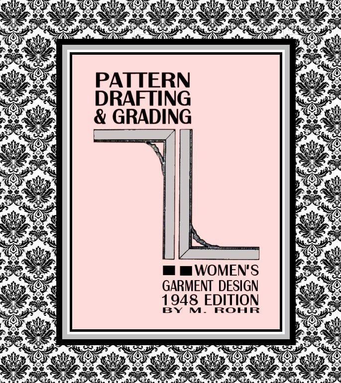 1948 Pattern Drafting Grading Ebook Pdf By M Rohr Garment Design Complete Fashion Wardrobe Lessons 112 Page Pattern Drafting Retro Sewing Patterns Ebook Pdf