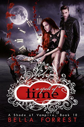 A Shade of Vampire 10: A Spell of Time by Bella Forrest
