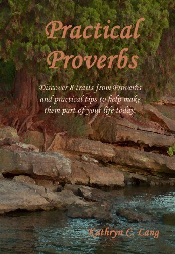Practical Proverbs by Kathryn C. Lang. $5.69. 183 pages