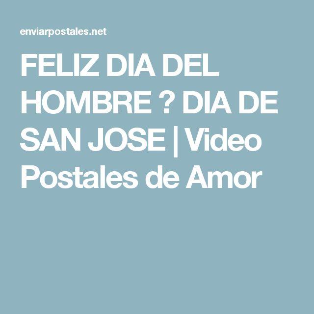FELIZ DIA DEL HOMBRE ✨ DIA DE SAN JOSE | Video Postales de Amor