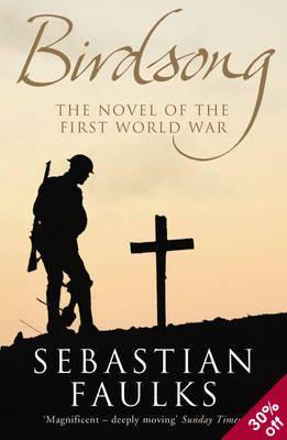 Birdsong - The Novel of the First World War