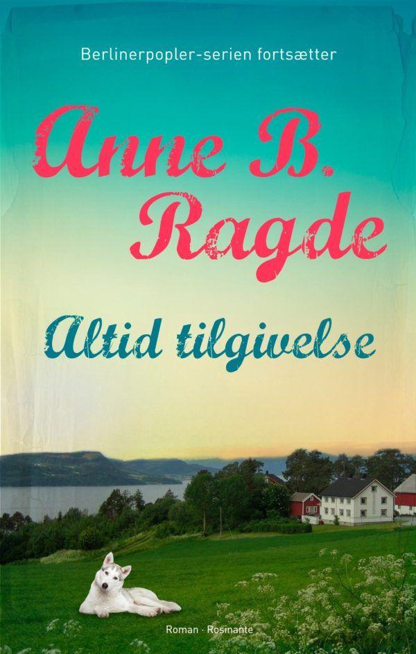 """Billedresultat for Anne B. Ragde """"Altid tilgivelse"""""""