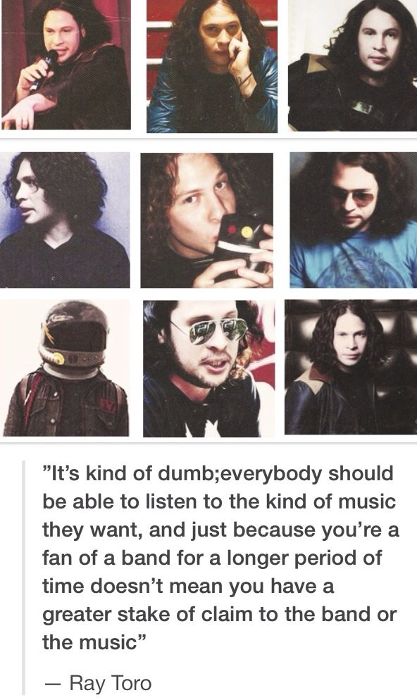 Ray Toro | quote... tis truth! MCR started when i was like 1 but they are still my favorite band!