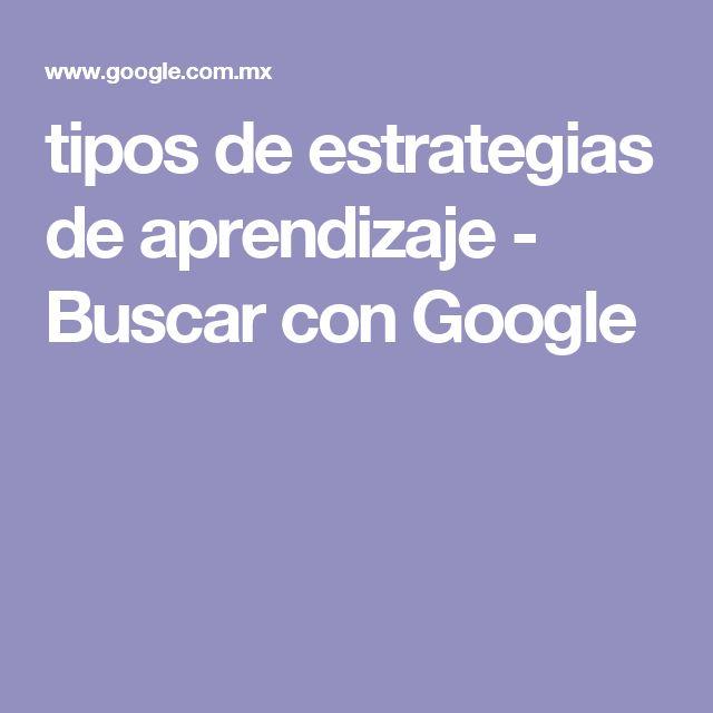 tipos de estrategias de aprendizaje - Buscar con Google