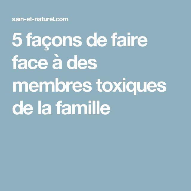 5 façons de faire face à des membres toxiques de la famille