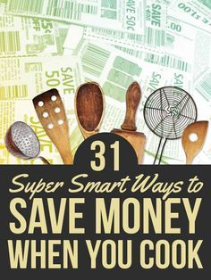 31 Insanely Smart Ways To Save Money When You Cook save money on food frugal meal ideas, meal planning tips and budget recipes!