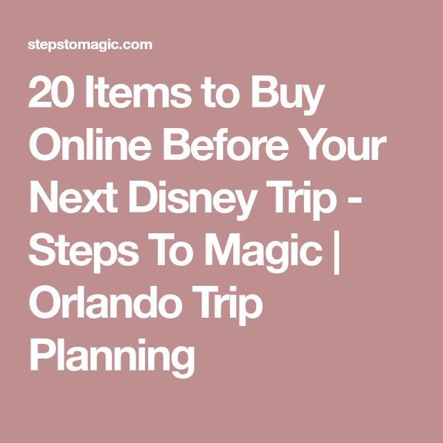 20 Items to Buy Online Before Your Next Disney Trip - Steps To Magic | Orlando Trip Planning