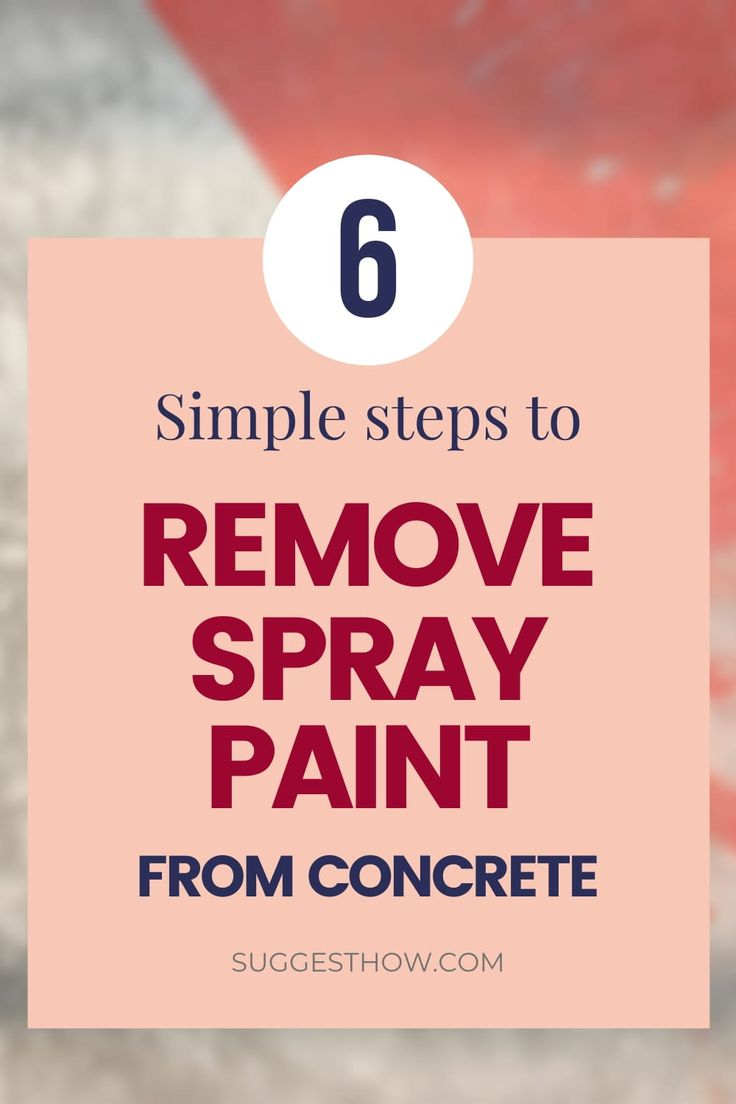How to remove spray paint from concrete 6 steps to