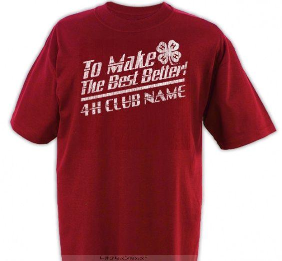 4 h make the best better shirt 4 h club design sp2319 class reunion ideasfamily