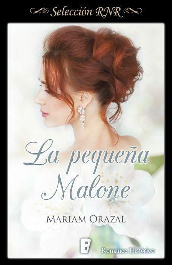 La pequeña Malone // Mariam Orazal // Novela romántica de Selección BdB // Romance histórico // B de Books