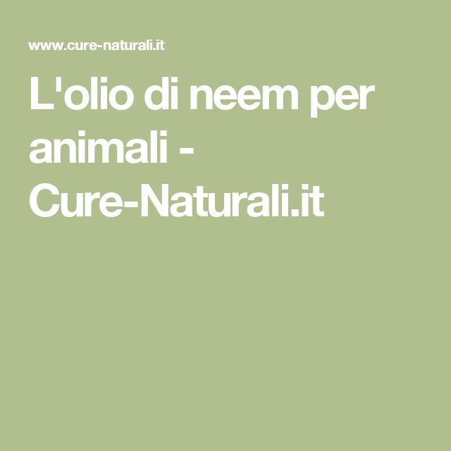 L'olio di neem per animali - Cure-Naturali.it