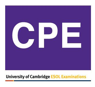 Here are some materials to help students prepare for the Cambridge CPE exam. Cambridge CPE Handbook Download the latest version of the CPE handbook here: It contains explanations of each part of th...