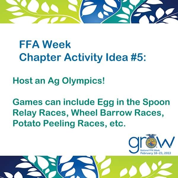 National FFA Week Chapter Activity Idea #5. How ironic that this is idea 5, when D5 will be holding an FFA week ag Olympics!: