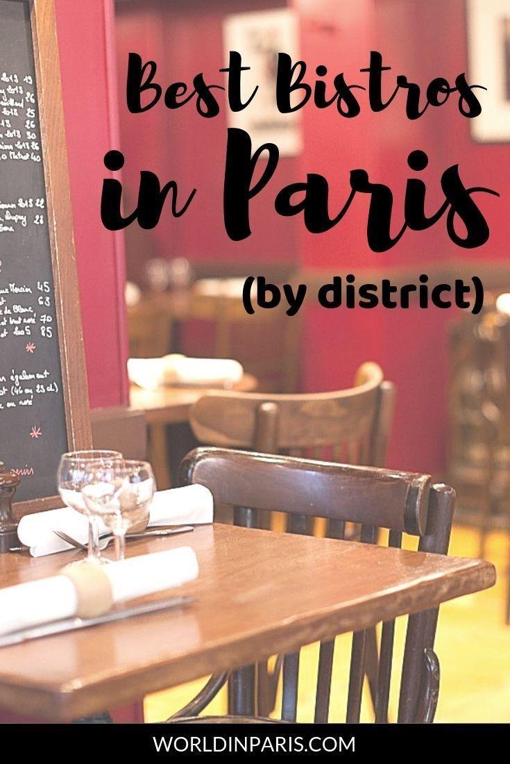 Paris Bistro And Bistronomie Best Bistros In Paris By Arrondissement Paris Bistro Paris Food Paris Restaurants