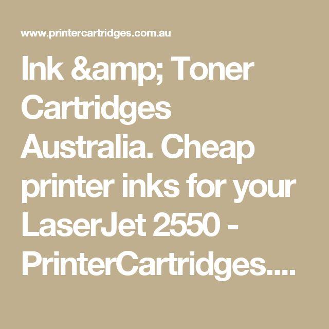 Ink & Toner Cartridges Australia. Cheap printer inks for your LaserJet 2550  - PrinterCartridges.com.au