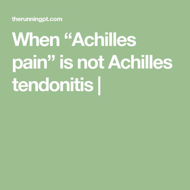"""When """"Achilles pain"""" is not Achilles tendonitis  """
