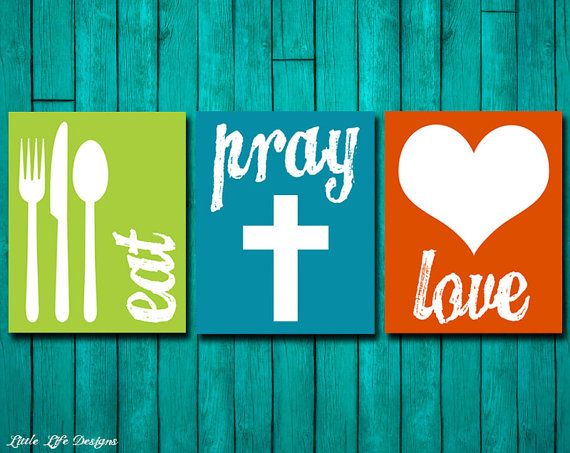Eat Pray Love. Kitchen Decor. Dining Room Decor by LittleLifeDesigns, $12.00 for 3 Signs