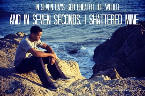 """The Abstract Butterfly's Sanctuary: Friday Night of Quotes: Disabilities, Conscience & Caring ==> """"In seven days, God created the world. And in seven seconds, I shattered mine."""" - Seven Pounds (film)"""