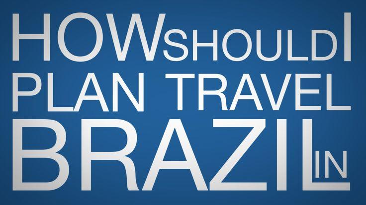 How Should I Plan Travel in Brazil