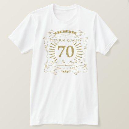 70th Birthday Gag Gift T Shirt 3160 By Birthdaygifts