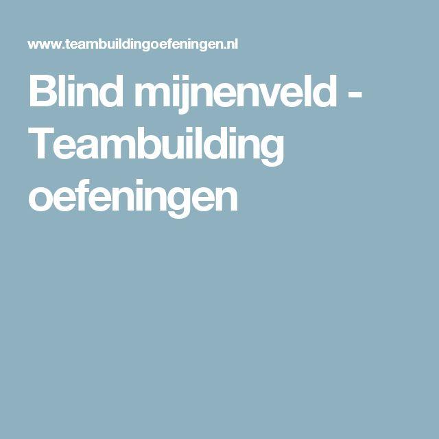 Blind mijnenveld - Teambuilding oefeningen