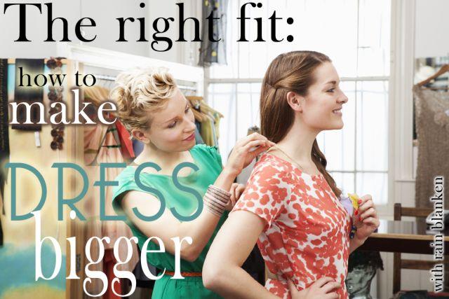 How to Let Out a Dress: Make a dress bigger! http://diyfashion.about.com/od/mendingandalterations/ss/LetOutDress.htm