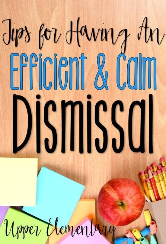 Tips for having a calm and efficient dismissal