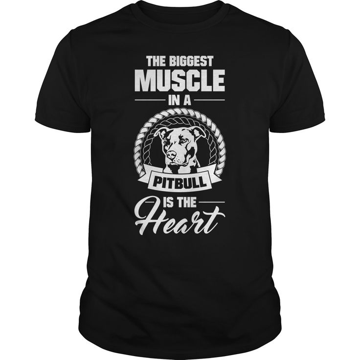 The biggest muscle in a pitbull is the Heart. Funny, Cute, Clever Pitbull Quotes, Sayings, T-Shirts, Hoodies, Tees, Clothing, Gifts. #Pitbulls