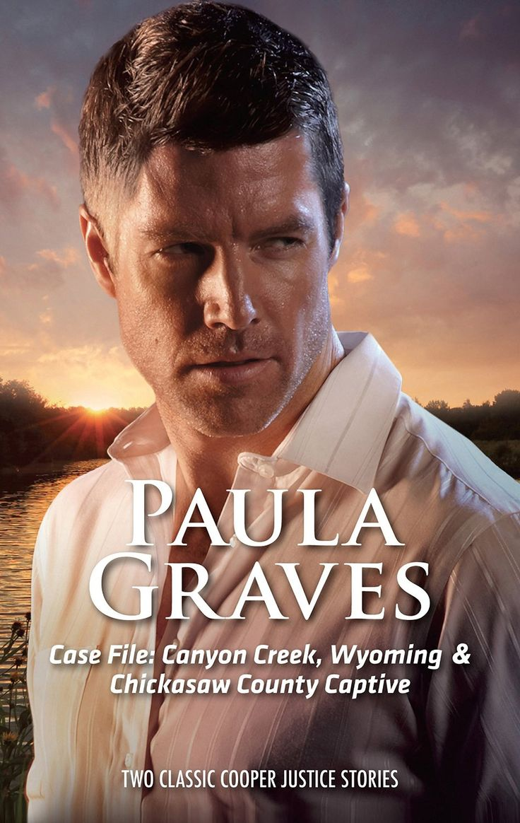 Mills & Boon : Case File: Canyon Creek, Wyoming And Chickasaw County Captive/Case File: Canyon Creek, Wyoming/Chickasaw County Captive - Kin...