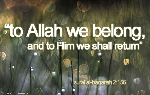 We belong to Allah.