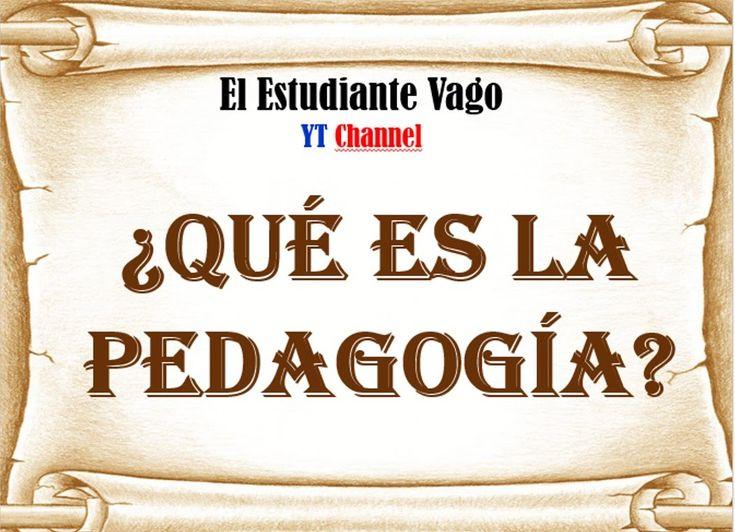 ¿Qué es la Pedagogia? Concepto y Clasificacion