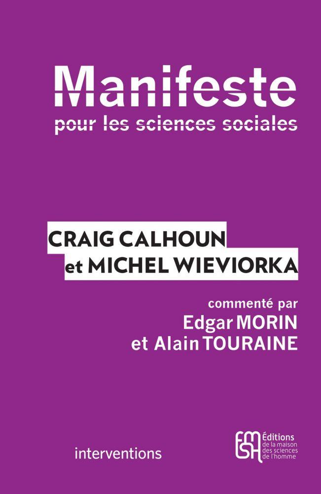 Manifeste pour les sciences sociales / Craig Calhoun et Michel Wieviorka - https://bib.uclouvain.be/opac/ucl/fr/chamo/chamo%3A1947136?i=0