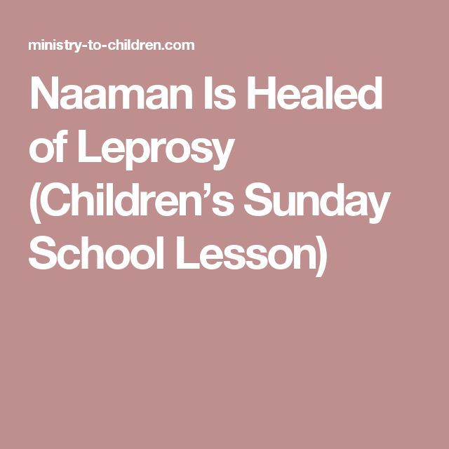 naaman healed of leprosy Naaman was a distinguished general who had often led the syrians to victory  stricken with leprosy, he was advised by a captive israelitish maiden that the.