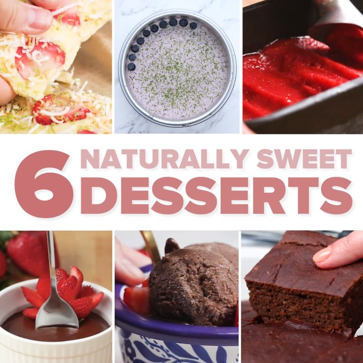6 Sweet Desserts