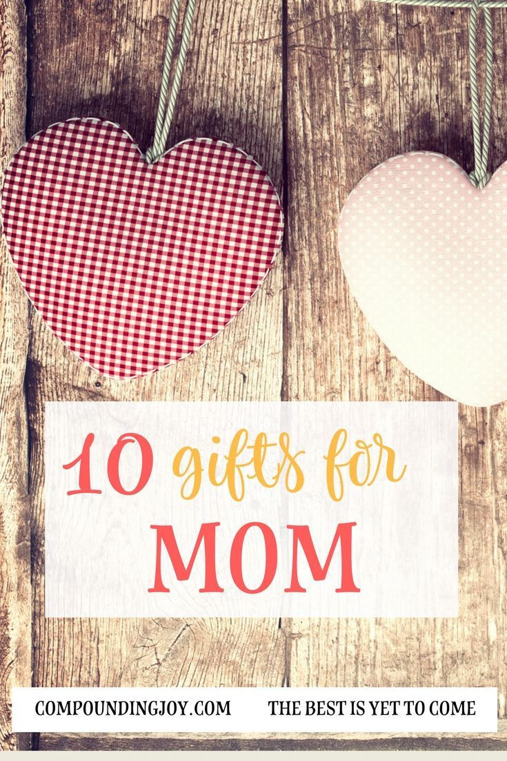 10 Hot Gifts For Cool Moms Diy Gifts For Mom Best Gifts For Mom