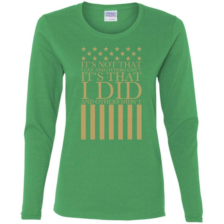 I Did, They Didn't Veteran T-Shirt G540L Gildan Ladies' Cotton LS T-Shirt