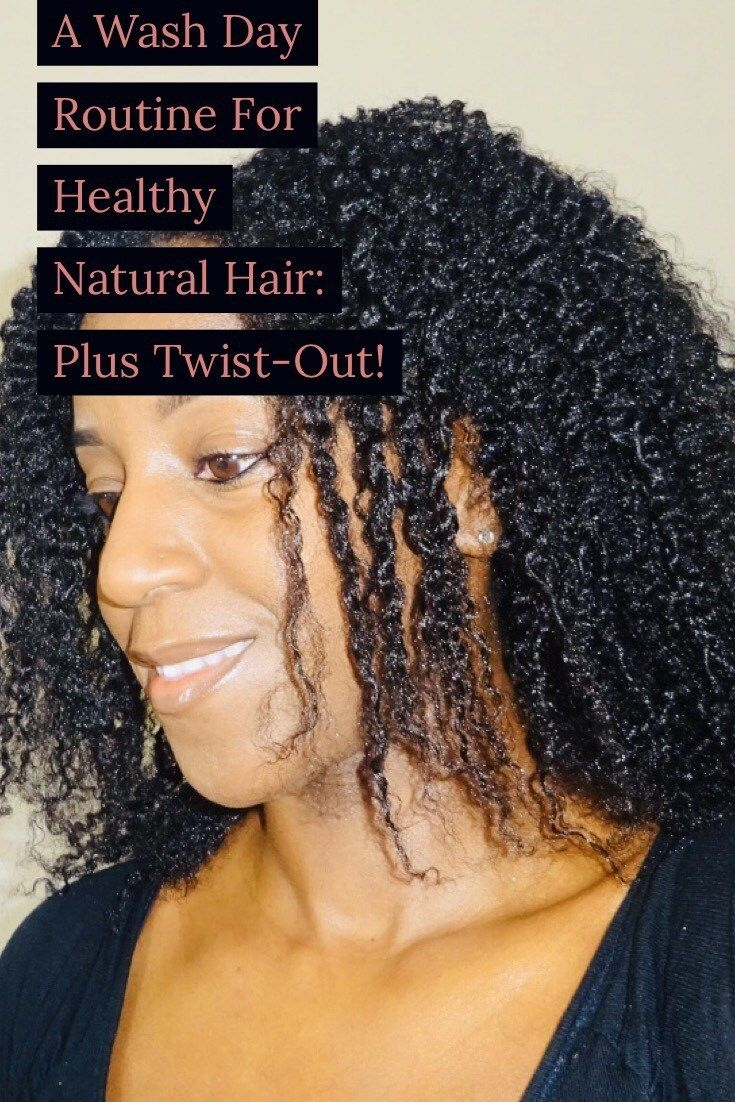 A Wash Day Routine For Healthy Natural Hair Plus Twist Out Natural Hair Styles Healthy Natural Hair Natural Curls Hairstyles