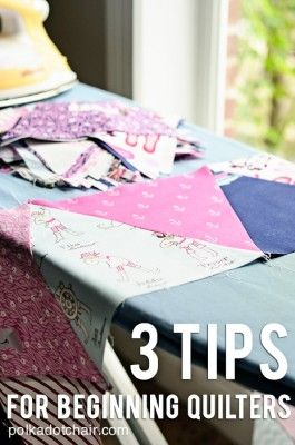 Check out these tips to help you master your quilting. 3 Tips for Beginner Quilters via The Polka Dot Chair