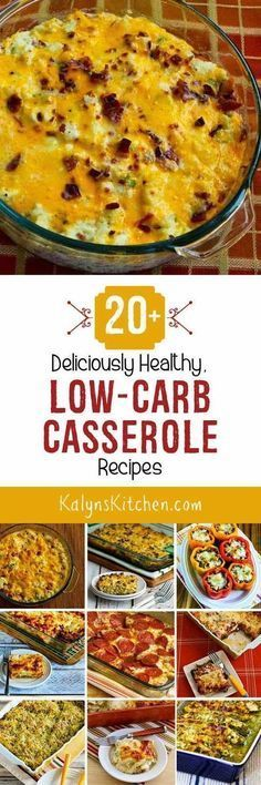 20+ Deliciously Healthy Low-Carb Casserole Recipes; these recipes for low-carb comfort food can help you make it through the holidays or get back on track in January!  [found on http://KalynsKitchen.com]