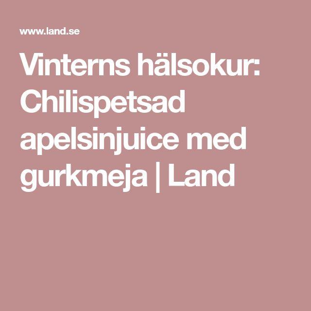 Vinterns hälsokur: Chilispetsad apelsinjuice med gurkmeja | Land