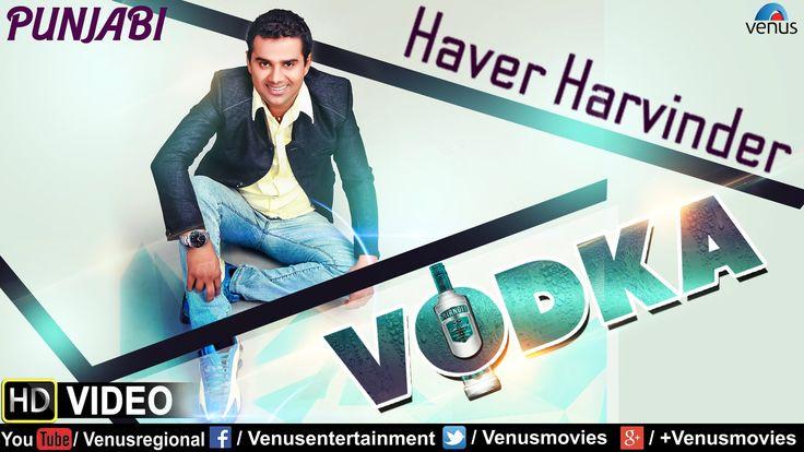 Vodka Full Video Song | Singer : Haver Harvinder | Latest Punjabi Song 2016