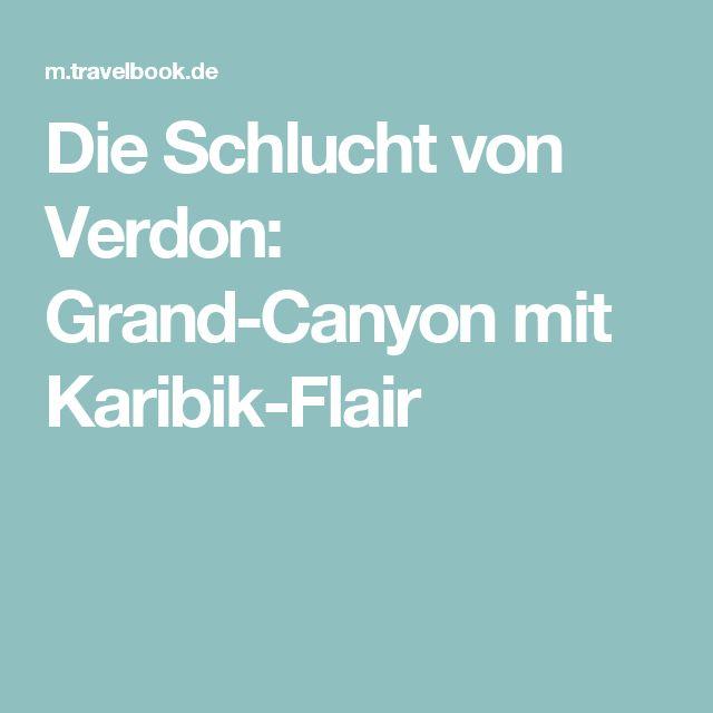 Die Schlucht von Verdon: Grand-Canyon mit Karibik-Flair