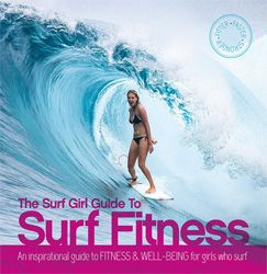 223 best surf books images on pinterest surf surfing and surfs the surf girl guide to surf fitness fandeluxe Gallery
