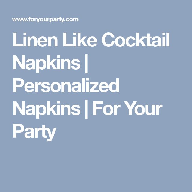 Linen Like Cocktail Napkins | Personalized Napkins | For Your Party